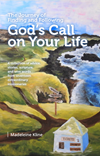 The Journey of Finding and Following God's Call on Your Life